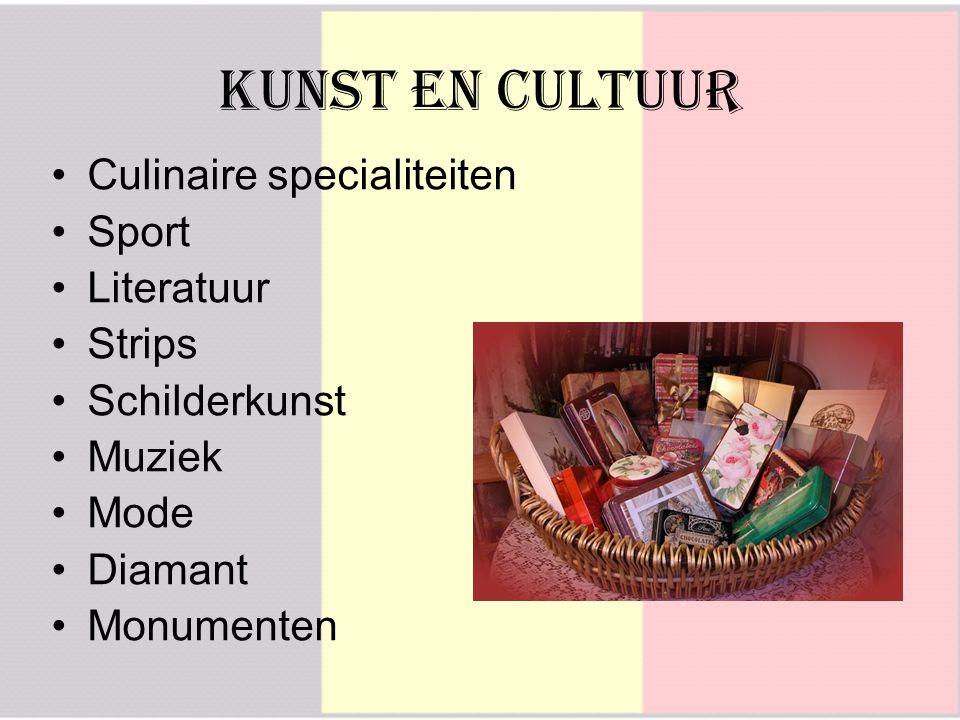 Kunst en Cultuur Culinaire specialiteiten Sport Literatuur Strips Schilderkunst Muziek Mode Diamant Monumenten