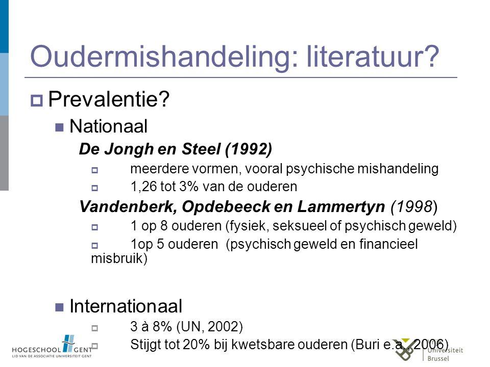 Oudermishandeling: literatuur?  Prevalentie? Nationaal De Jongh en Steel (1992)  meerdere vormen, vooral psychische mishandeling  1,26 tot 3% van d