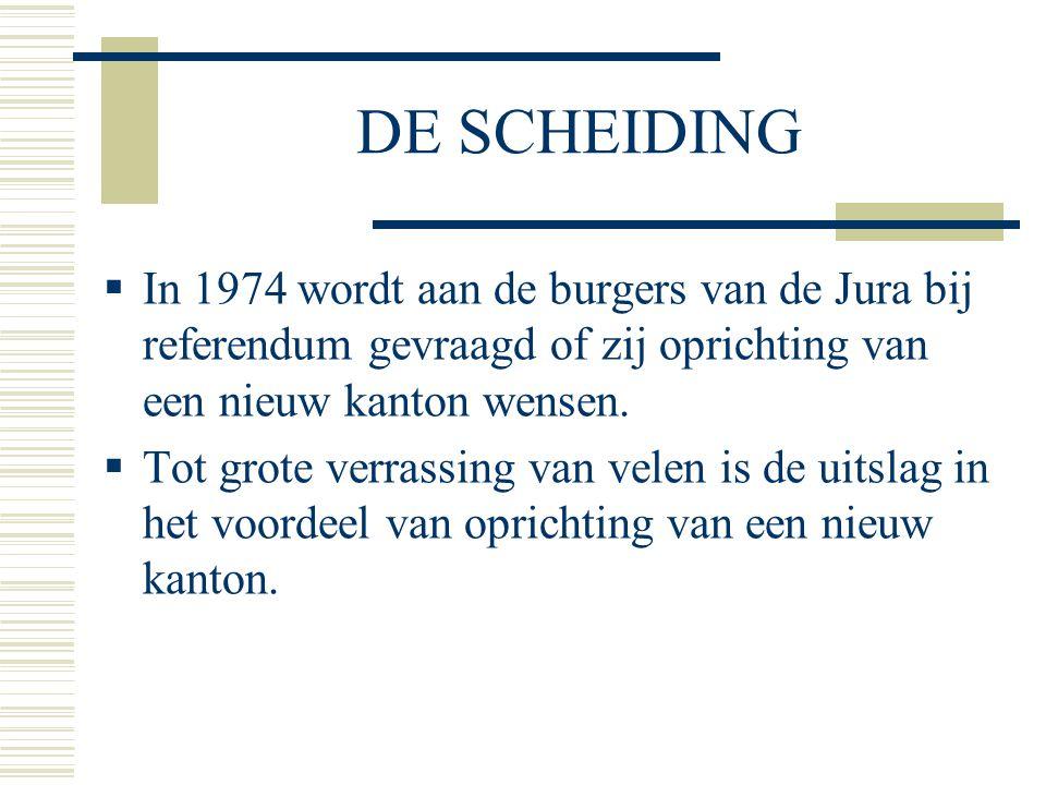 DE SCHEIDING  In 1974 wordt aan de burgers van de Jura bij referendum gevraagd of zij oprichting van een nieuw kanton wensen.  Tot grote verrassing