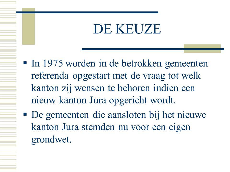 DE KEUZE  In 1975 worden in de betrokken gemeenten referenda opgestart met de vraag tot welk kanton zij wensen te behoren indien een nieuw kanton Jur