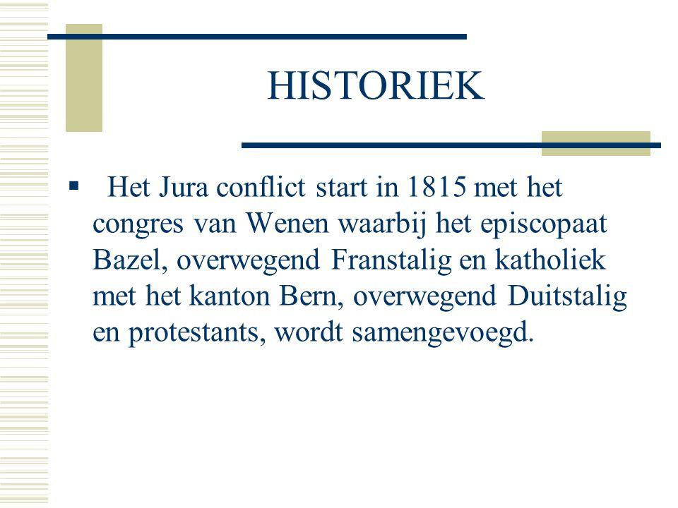 HISTORIEK  Het Jura conflict start in 1815 met het congres van Wenen waarbij het episcopaat Bazel, overwegend Franstalig en katholiek met het kanton Bern, overwegend Duitstalig en protestants, wordt samengevoegd.