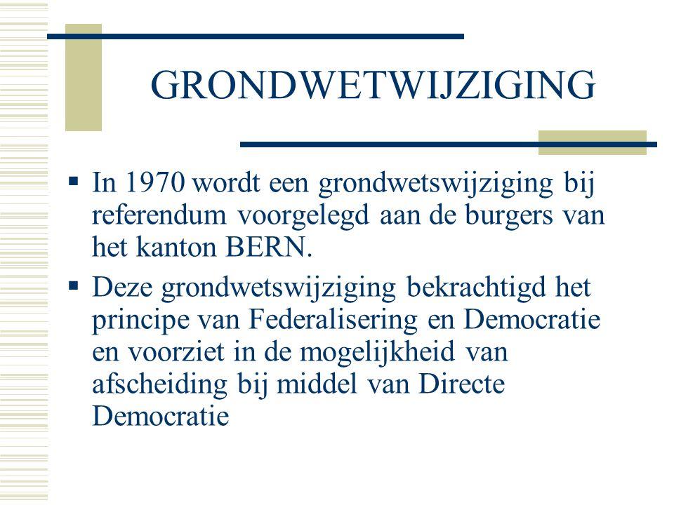 GRONDWETWIJZIGING  In 1970 wordt een grondwetswijziging bij referendum voorgelegd aan de burgers van het kanton BERN.  Deze grondwetswijziging bekra
