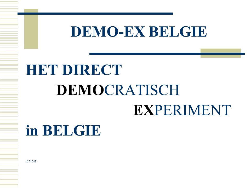 DEMO-EX BELGIE  Mogelijk onverenigbaar met de grondwet (art 33)  Advies 33.789/AV en 33.791/AV van de Raad van State …..