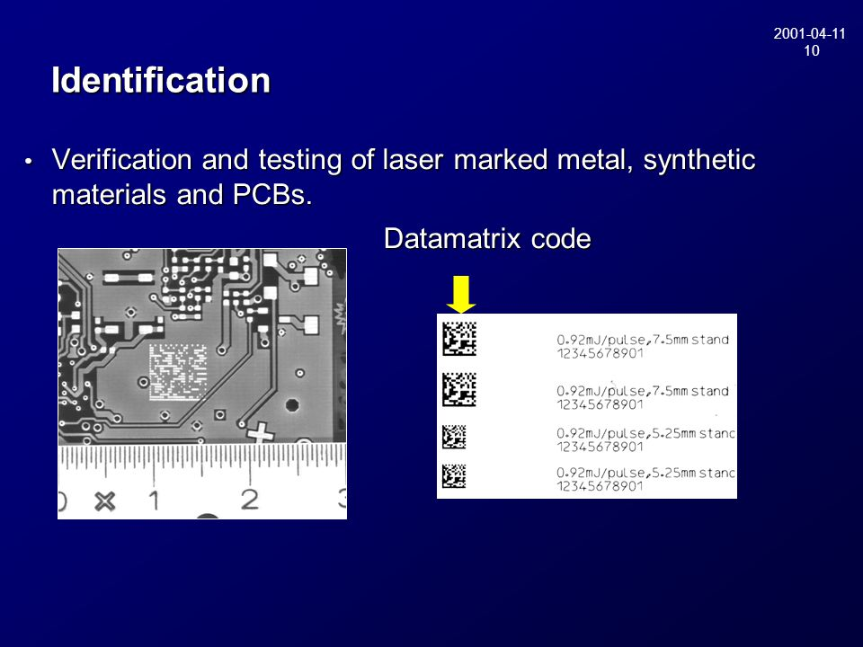 2001-04-11 10 Identification Verification and testing of laser marked metal, synthetic materials and PCBs. Verification and testing of laser marked me
