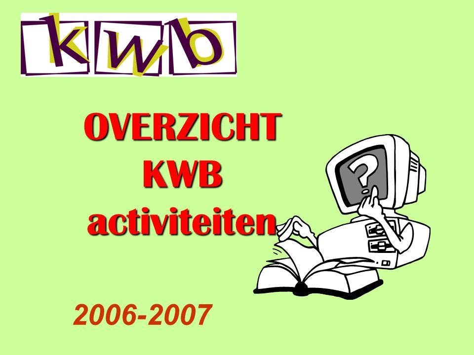 OVERZICHT KWB activiteiten 2006-2007