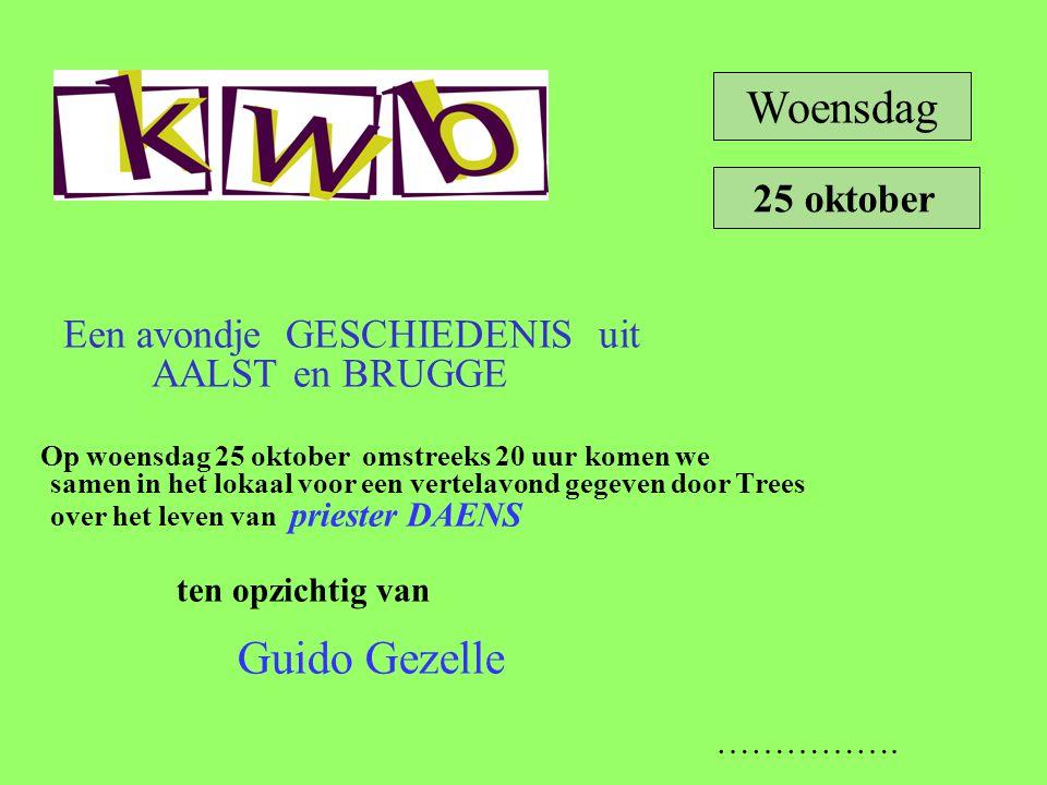 Een avondje GESCHIEDENIS uit AALST en BRUGGE Op woensdag 25 oktober omstreeks 20 uur komen we samen in het lokaal voor een vertelavond gegeven door Tr