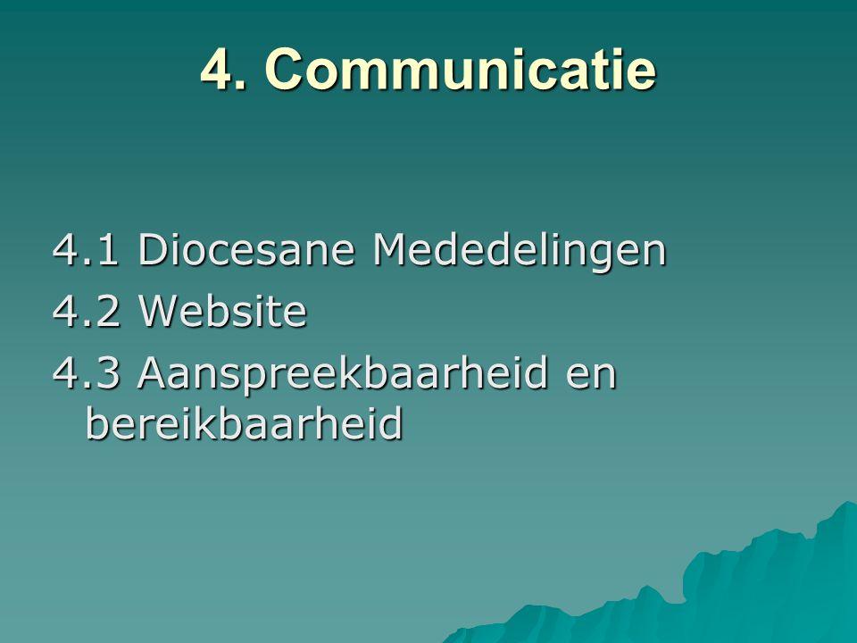 4. Communicatie 4.1 Diocesane Mededelingen 4.2 Website 4.3 Aanspreekbaarheid en bereikbaarheid