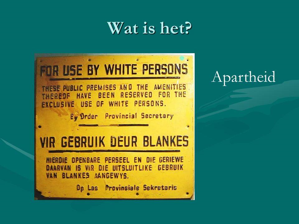 Wat is het? Apartheid