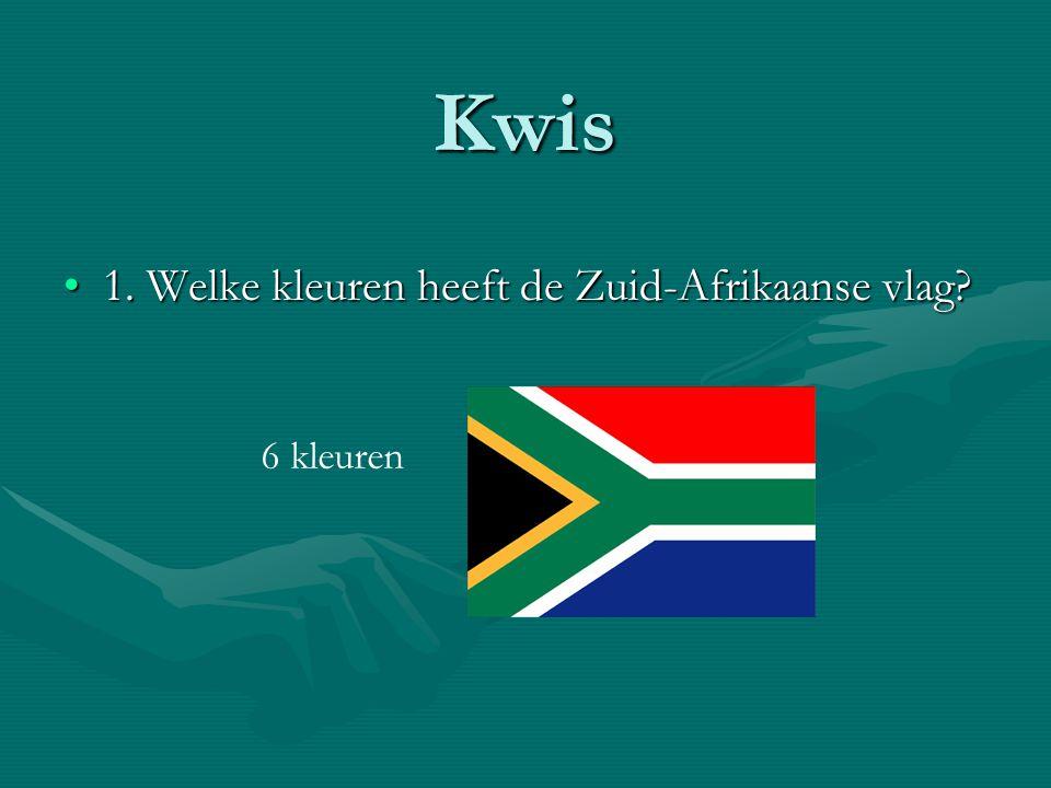 Kwis 1. Welke kleuren heeft de Zuid-Afrikaanse vlag?1. Welke kleuren heeft de Zuid-Afrikaanse vlag? 6 kleuren