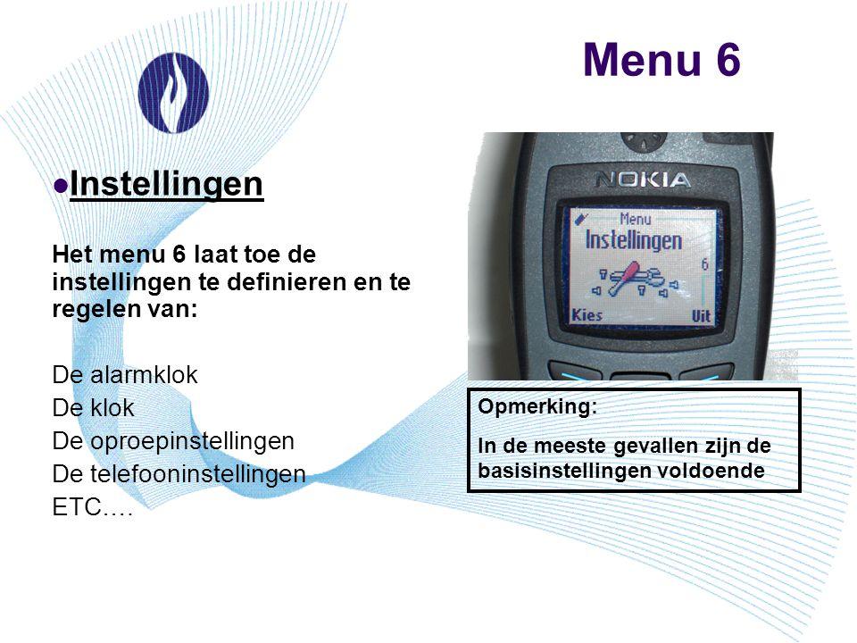 Menu 6 Instellingen Het menu 6 laat toe de instellingen te definieren en te regelen van: De alarmklok De klok De oproepinstellingen De telefooninstell