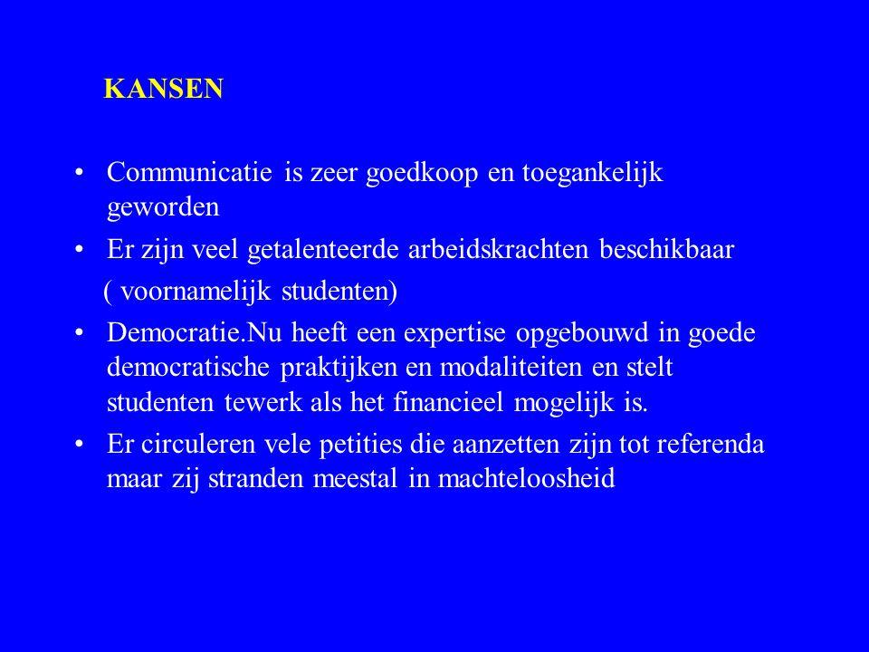KANSEN Communicatie is zeer goedkoop en toegankelijk geworden Er zijn veel getalenteerde arbeidskrachten beschikbaar ( voornamelijk studenten) Democra