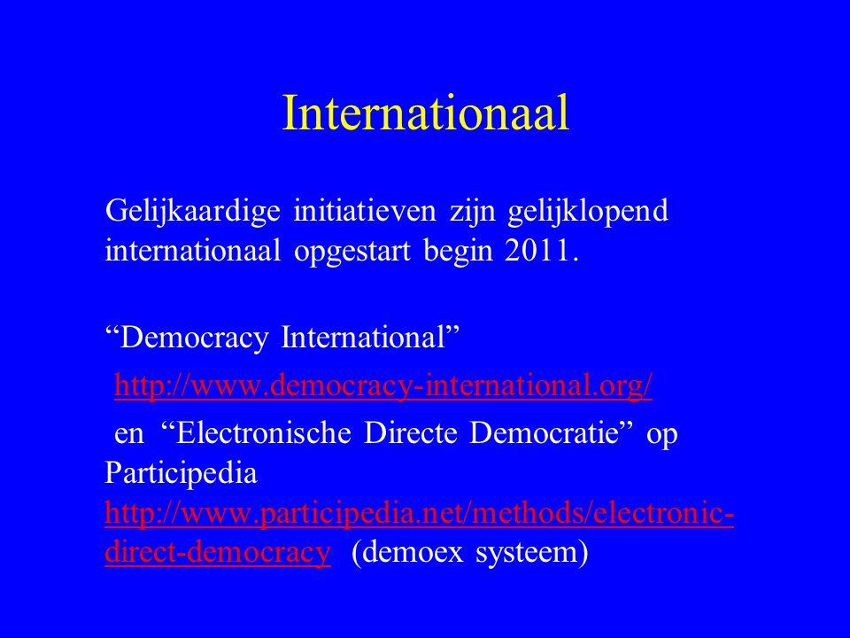 """Internationaal Gelijkaardige initiatieven zijn gelijklopend internationaal opgestart begin 2011. """"Democracy International"""" http://www.democracy-intern"""