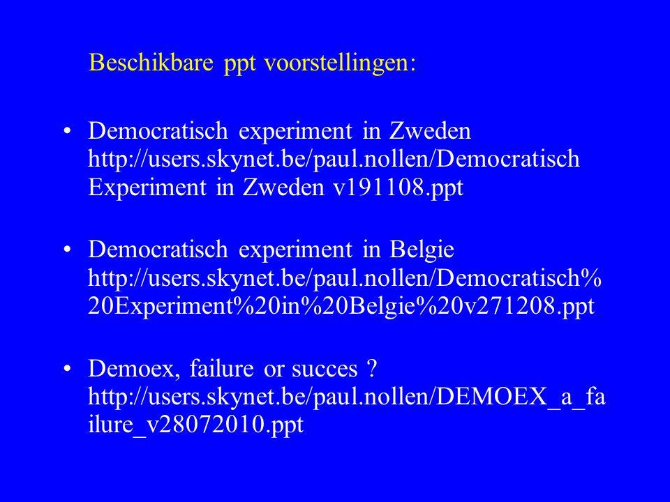 Beschikbare ppt voorstellingen: Democratisch experiment in Zweden http://users.skynet.be/paul.nollen/Democratisch Experiment in Zweden v191108.ppt Dem