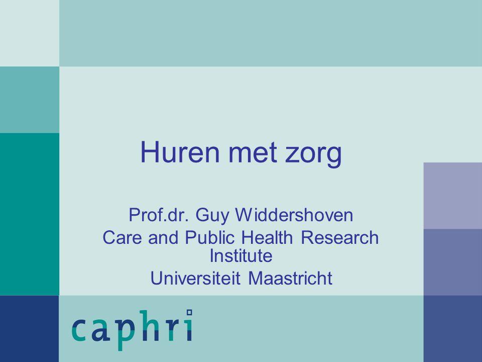 Huren met zorg Prof.dr. Guy Widdershoven Care and Public Health Research Institute Universiteit Maastricht