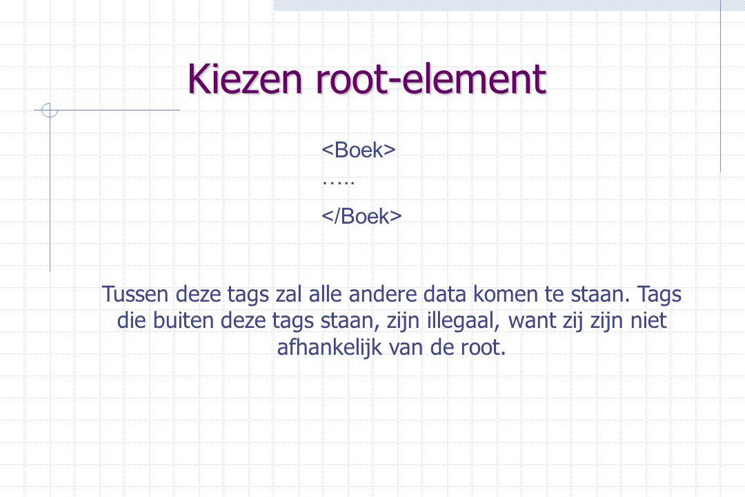 Kiezen root-element ….. Tussen deze tags zal alle andere data komen te staan.