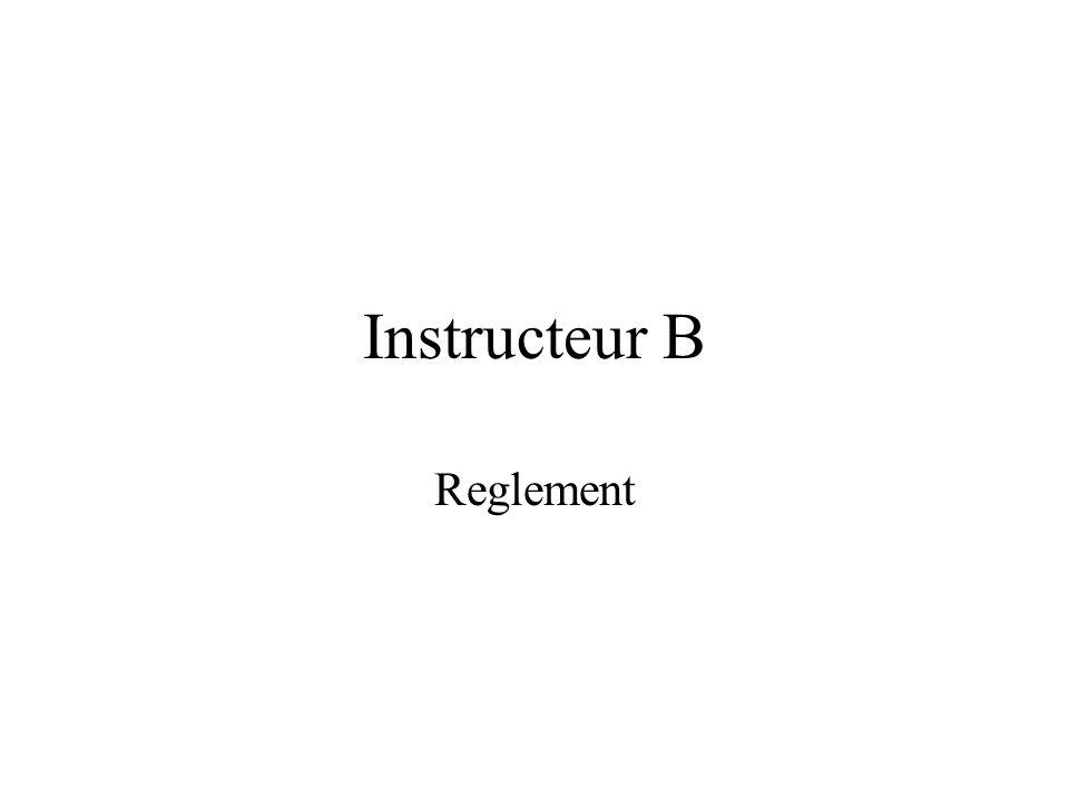 Instructeur B Reglement