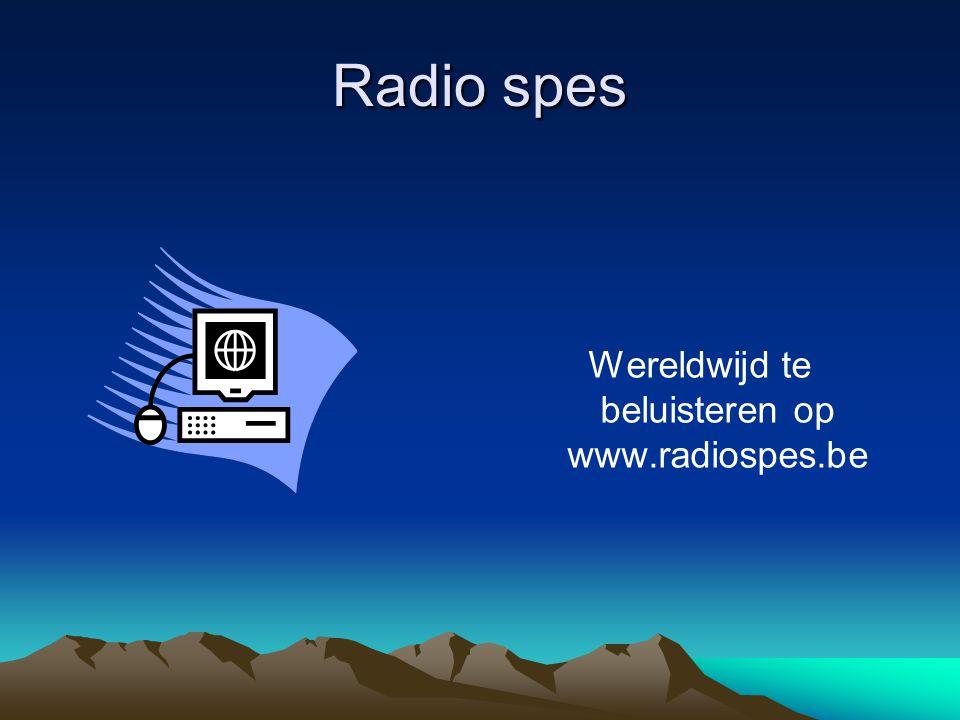 Radio spes Wereldwijd te beluisteren op www.radiospes.be