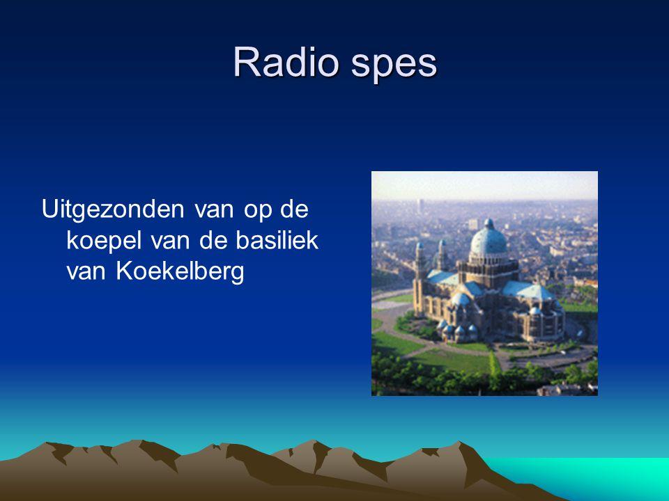 Radio spes Uitgezonden van op de koepel van de basiliek van Koekelberg