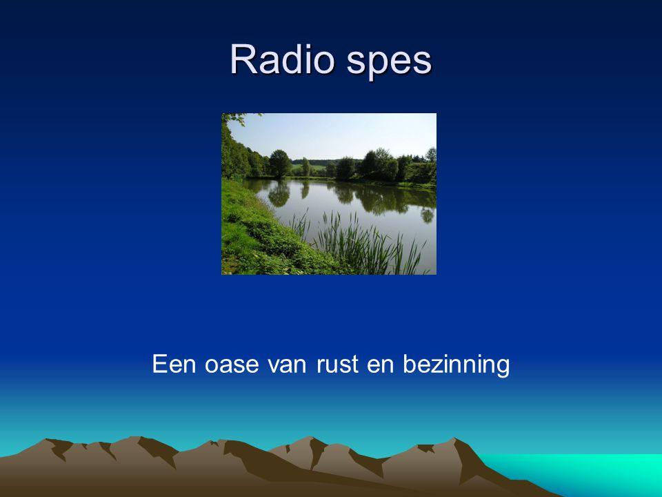 Radio spes Een oase van rust en bezinning