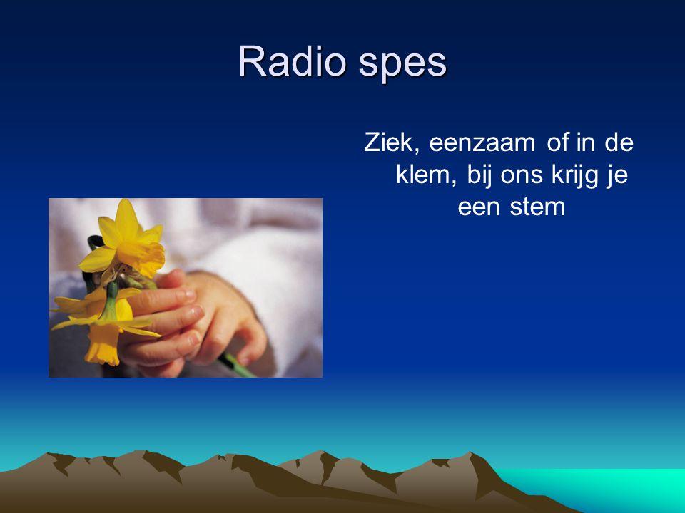 Radio spes Ziek, eenzaam of in de klem, bij ons krijg je een stem