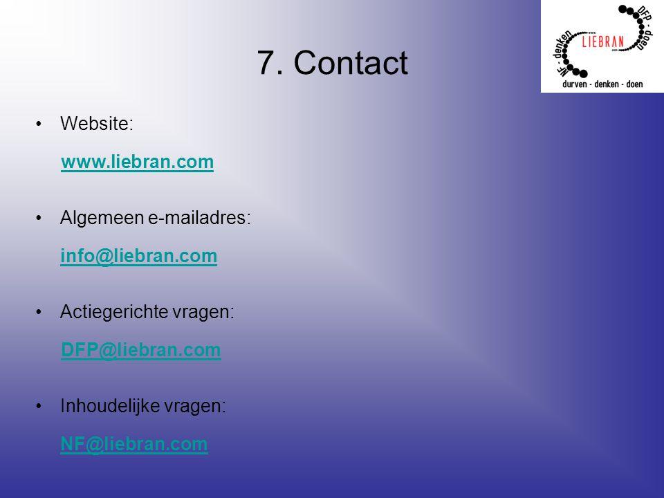 7. Contact Website: www.liebran.com Algemeen e-mailadres: info@liebran.com Actiegerichte vragen: DFP@liebran.com Inhoudelijke vragen: NF@liebran.com