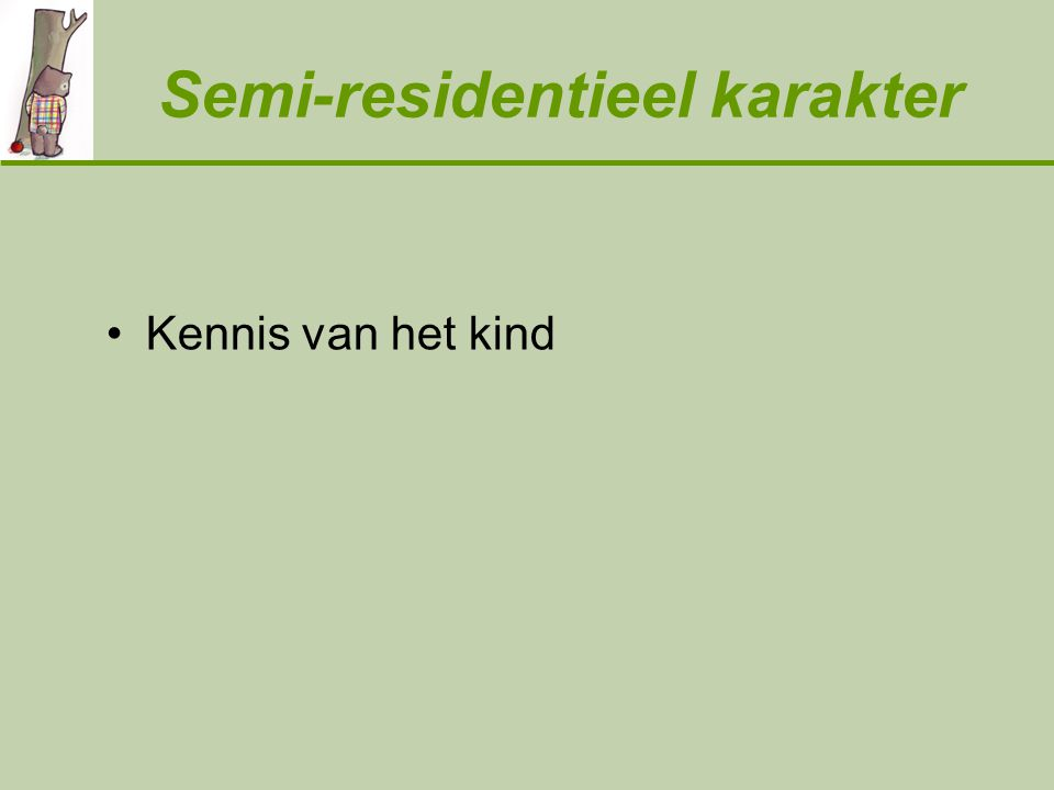 Semi-residentieel karakter Kennis van het kind