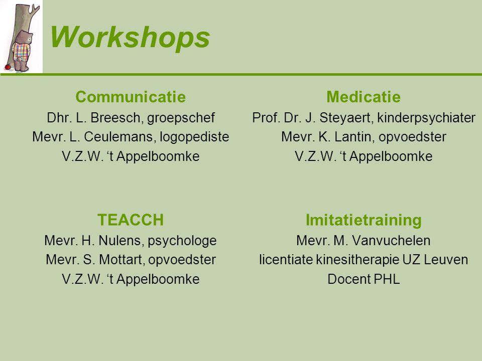 Workshops Communicatie Dhr.L. Breesch, groepschef Mevr.