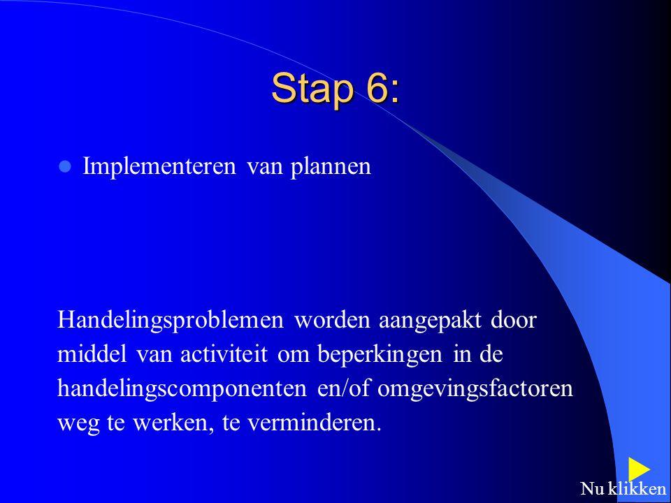 Stap 5: Onderhandelen over einddoelen, ontwikkelen van actieplan. Het plan specificeert wat cliënt en ergotherapeut zullen doen om beperkingen op te l