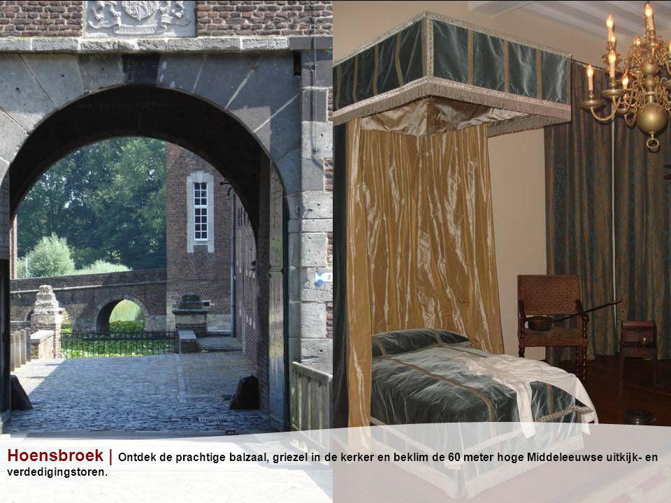 Hoensbroek | Ontdek de prachtige balzaal, griezel in de kerker en beklim de 60 meter hoge Middeleeuwse uitkijk- en verdedigingstoren.