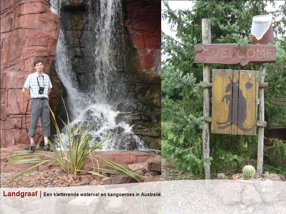 Landgraaf | Een kletterende waterval en kangoeroes in Australië.