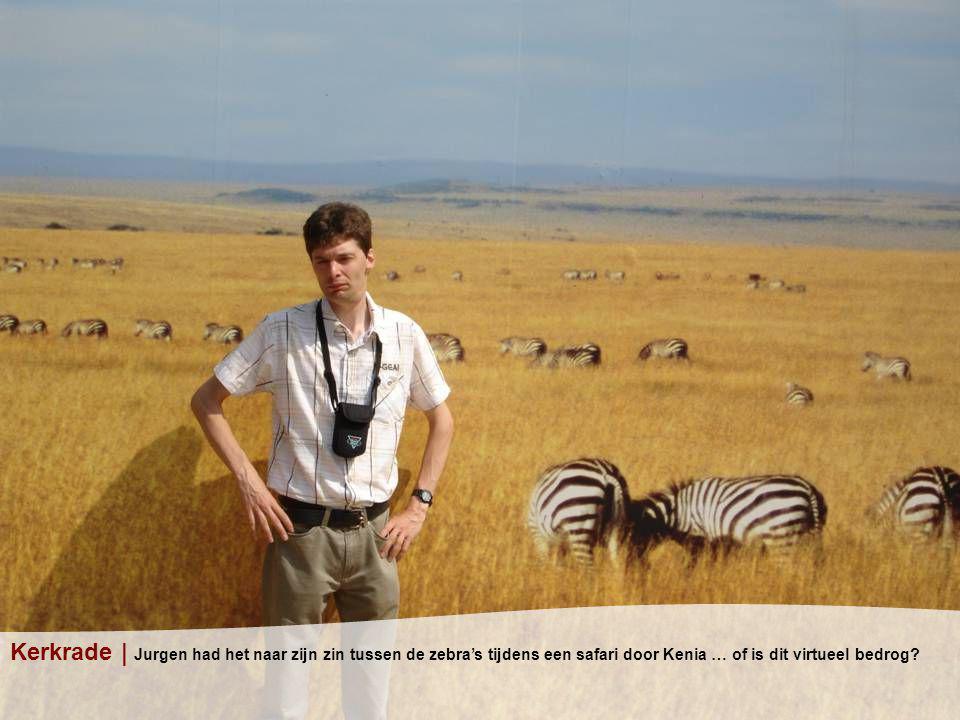 Kerkrade | Jurgen had het naar zijn zin tussen de zebra's tijdens een safari door Kenia … of is dit virtueel bedrog