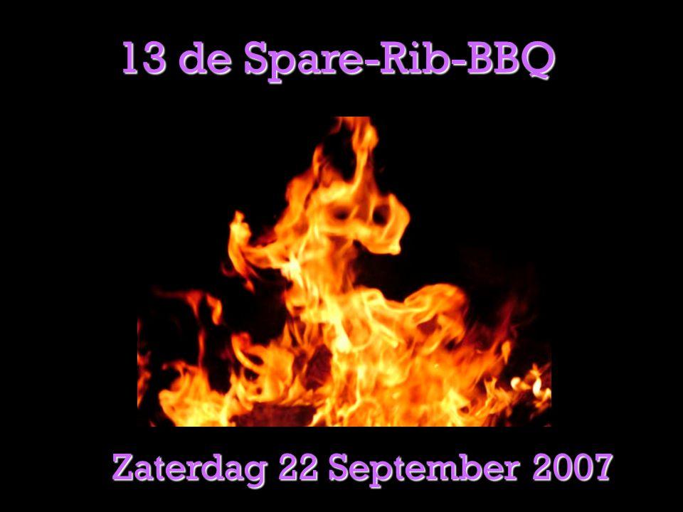 Uitnodiging Spare Rib BBQ.pps 13 de Spare-Rib-BBQ Zaterdag 22 September 2007
