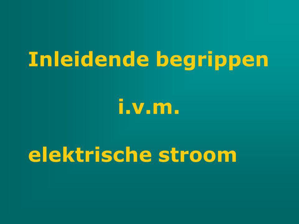 Inleidende begrippen i.v.m. elektrische stroom