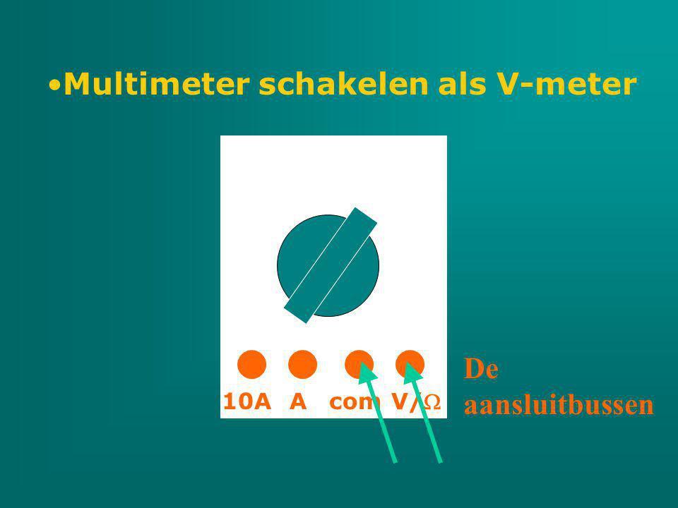 Multimeter schakelen als V-meter com V/ A10A De aansluitbussen