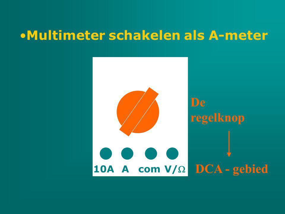 Multimeter schakelen als A-meter com V/ A10A De regelknop DCA - gebied