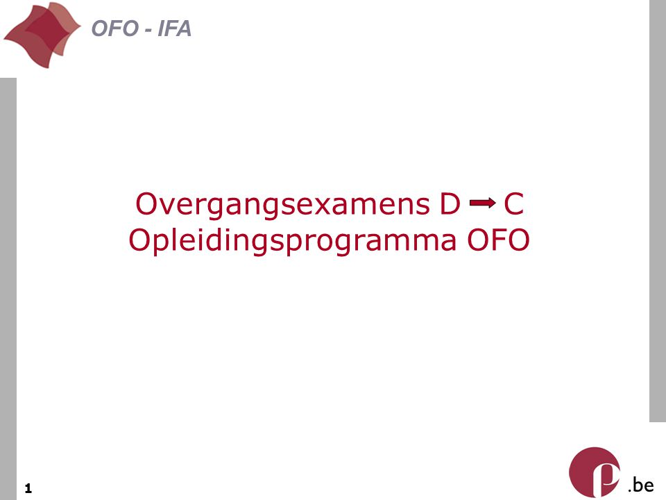 . be OFO - IFA 1 Overgangsexamens D C Opleidingsprogramma OFO