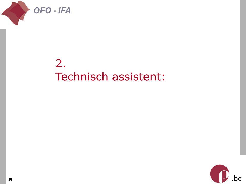 . be OFO - IFA 6 2. Technisch assistent: