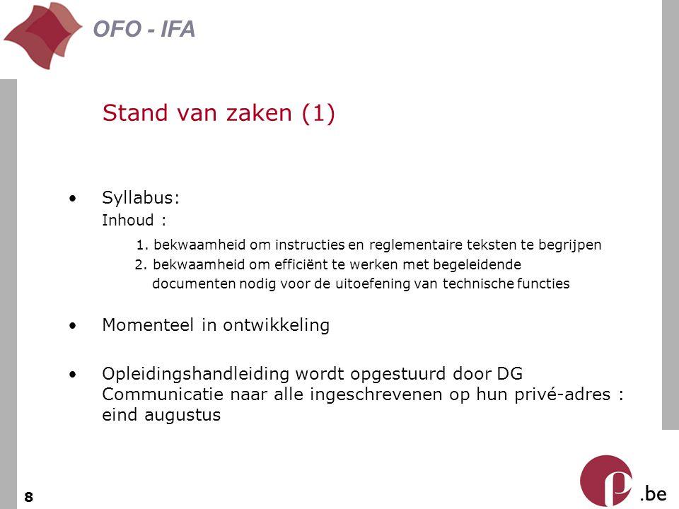 . be OFO - IFA 8 Stand van zaken (1) Syllabus: Inhoud : 1. bekwaamheid om instructies en reglementaire teksten te begrijpen 2. bekwaamheid om efficiën