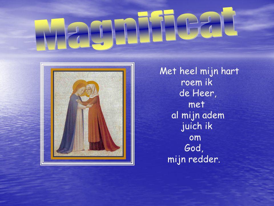 Met heel mijn hart roem ik de Heer, met al mijn adem juich ik om God, mijn redder.