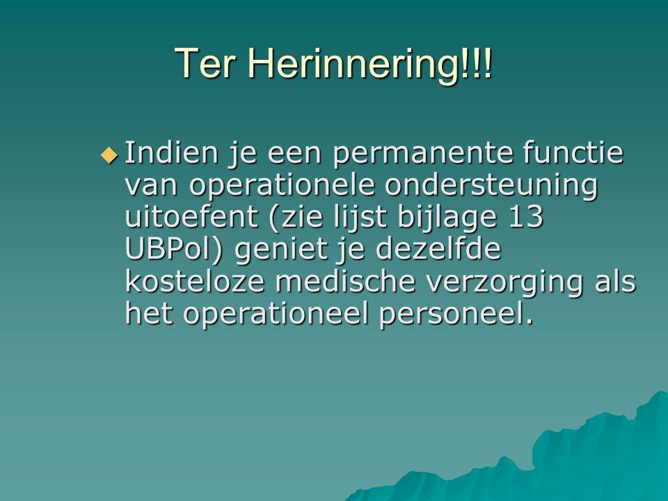 Ter Herinnering!!!  Indien je een permanente functie van operationele ondersteuning uitoefent (zie lijst bijlage 13 UBPol) geniet je dezelfde kostelo