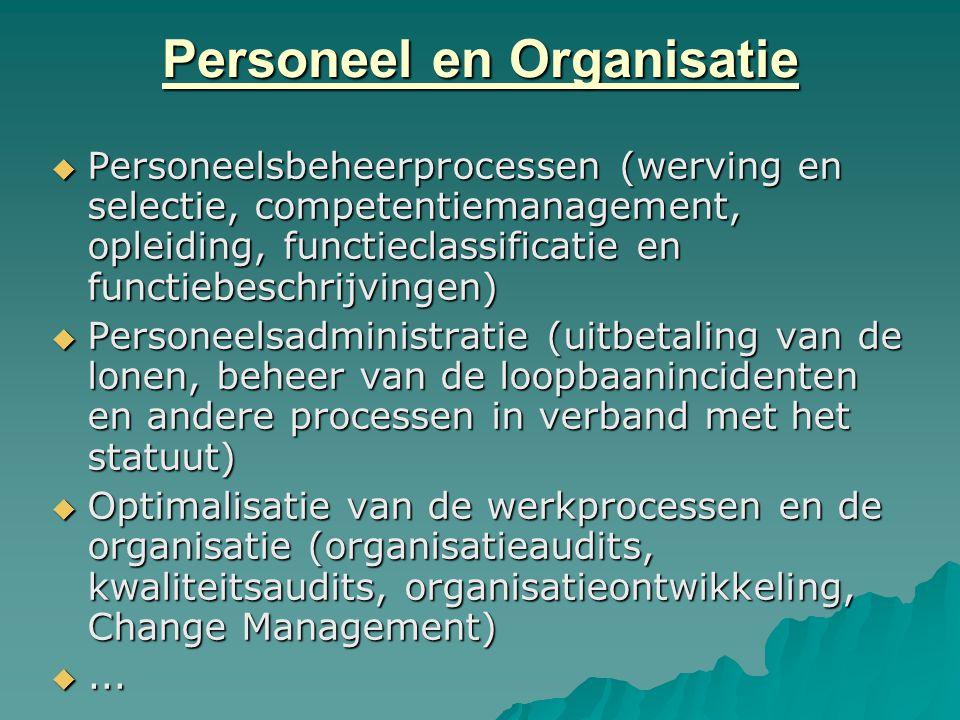 Personeel en Organisatie  Personeelsbeheerprocessen (werving en selectie, competentiemanagement, opleiding, functieclassificatie en functiebeschrijvi