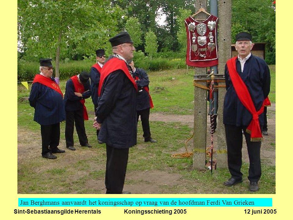 Sint-Sebastiaansgilde Herentals Koningsschieting 2005 12 juni 2005 Jan Berghmans aanvaardt het koningsschap op vraag van de hoofdman Ferdi Van Grieken