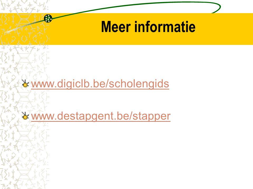 Meer informatie www.digiclb.be/scholengids www.destapgent.be/stapper