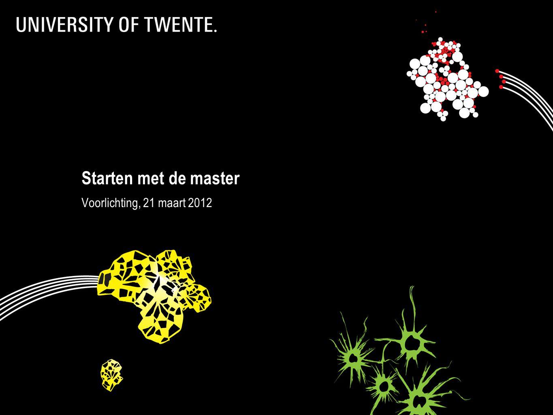 Starten met de master Voorlichting, 21 maart 2012