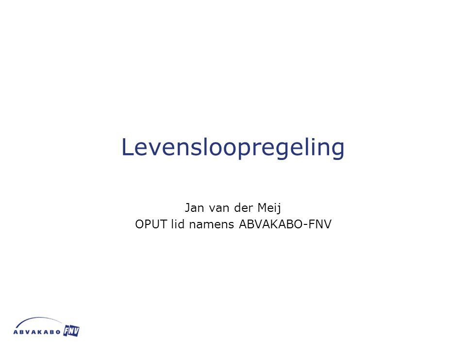 Levensloopregeling Jan van der Meij OPUT lid namens ABVAKABO-FNV