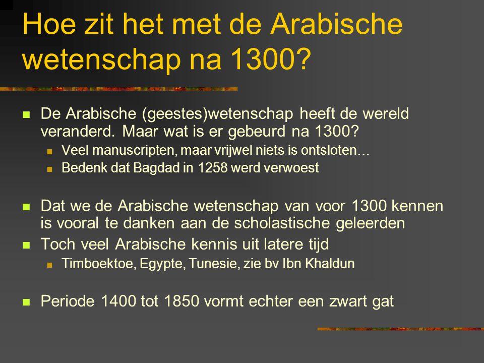 Hoe zit het met de Arabische wetenschap na 1300.
