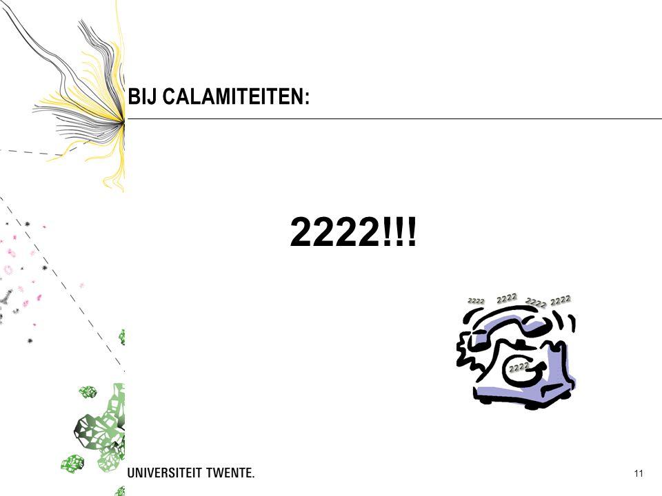 11 BIJ CALAMITEITEN: 2222!!!