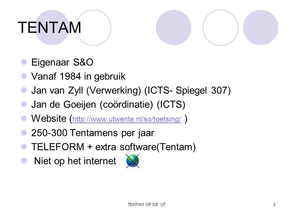 TENTAM OP DE UT2 TENTAM Eigenaar S&O Vanaf 1984 in gebruik Jan van Zyll (Verwerking) (ICTS- Spiegel 307) Jan de Goeijen (coördinatie) (ICTS) Website ( http://www.utwente.nl/so/toetsing/ ) http://www.utwente.nl/so/toetsing/ 250-300 Tentamens per jaar TELEFORM + extra software(Tentam) Niet op het internet
