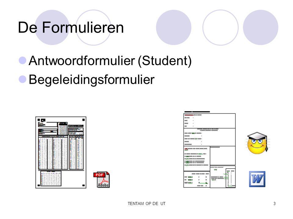 TENTAM OP DE UT3 De Formulieren Antwoordformulier (Student) Begeleidingsformulier