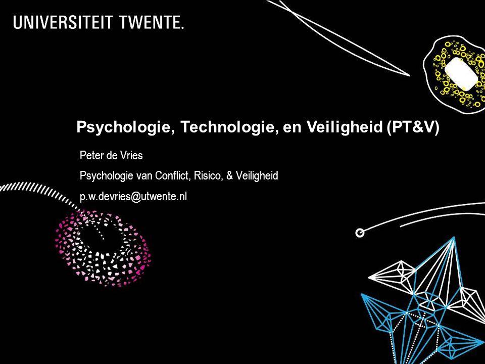 28-7-2014Presentatietitel: aanpassen via Beeld, Koptekst en voettekst 28 Psychologie, Technologie, en Veiligheid (PT&V) Peter de Vries Psychologie van
